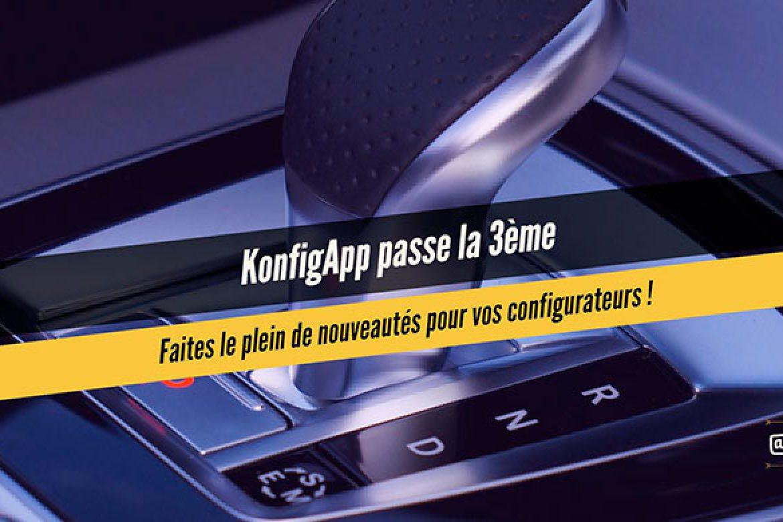 KonfigApp passe la 3ème, Faites le plein de nouveautés pour vos configurateurs !